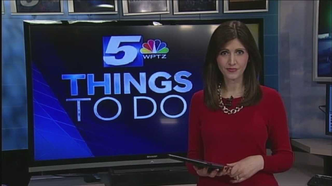 WPTZ's Courtney Kabot has your things to do today.