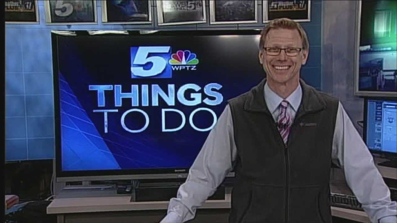 WPTZ's Tom Messner has your things to do today.