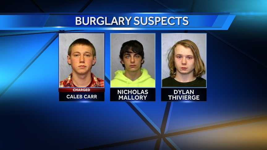 On Saturday, March 14, 2014, New York State Police arrested Caleb Carr, Nicholas Mallory and Dylan Thivierge, all 18, on multiple burglary charges. Police say the trio broke into cars and out-buildings in five St. Lawrence county towns between October 2013 and January 2014.