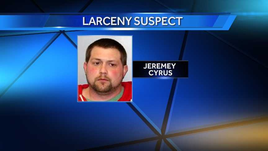 Jeremey Cyrus is charged with two counts of grand larceny and one count of petit larceny after NYSP say he stole a person's pants containing a wallet and cellphone.