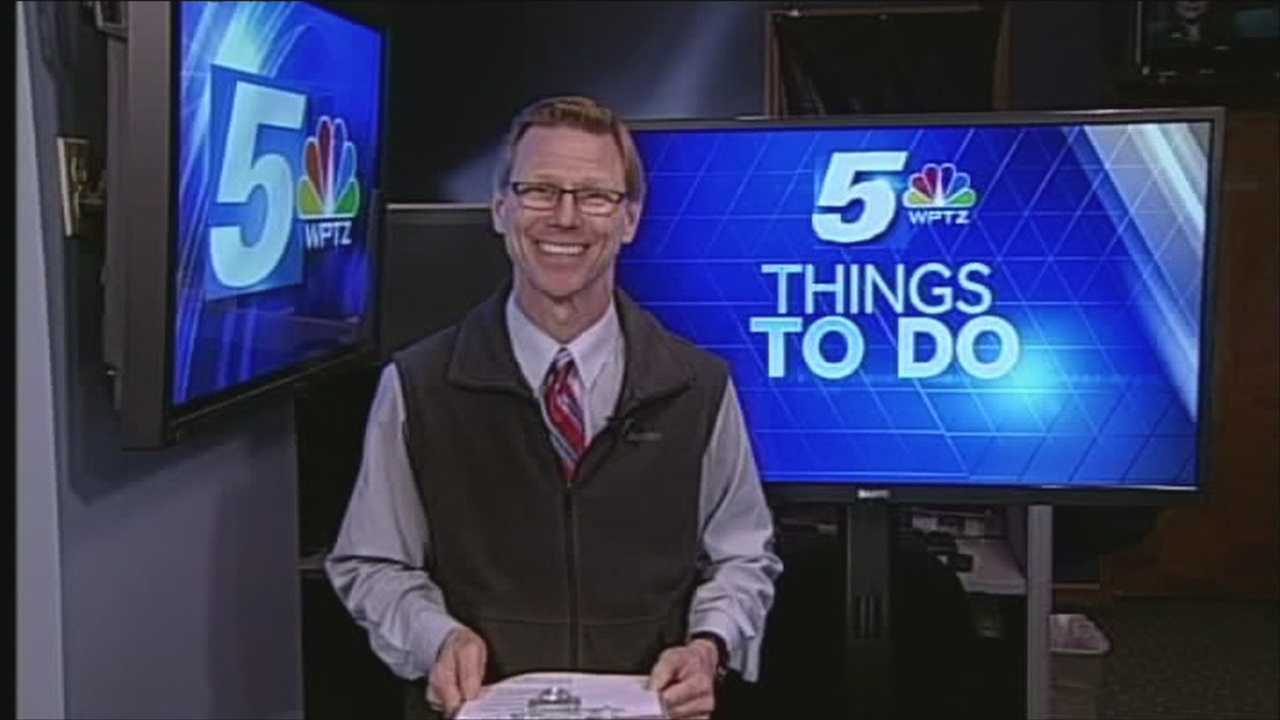 WPTZ's Tom Messner has your things to do on Saturday.