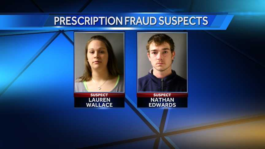 Lauren Wallance, 24, and Nathan Edwards, 25, both of Johnson, were cited on prescription fraud charges after Vermont State Police say the pair obtained 740 Oxycodone pills illegally.