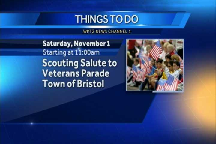 The annual Scouting Salute to Veterans parade begins at 11 a.m. in Bristol. The parade will feature antique military equipment, school bands, the 40th Army Band, and more. A formal closing ceremony will follow the parade on the Bristol town green.