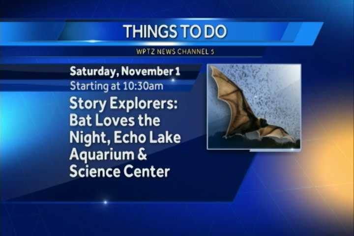 """Bat Loves The Night"" will be featured at the Echo Lake Aquarium and Science Center. It begins at 10:30 a.m. You can find out all about the nocturnal world of bats."