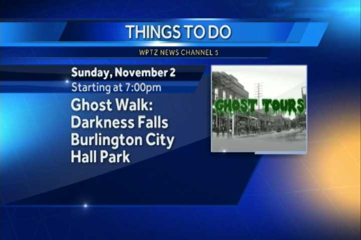 You can check out Queen City Ghost Walk: Darkness Falls. Paranormal historian Thea Lewis highlights haunted happenings throughout Burlington. It begins at 7 p.m. at Burlington City Hall Park. Make sure to meet at the steps 10 minutes before.
