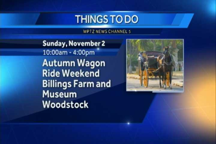 The Autumn Wagon Ride Weekend in Woodstock goes from 10 a.m. to 4 p.m. at Billings Farm & Museum. There are narrated horse-drawn hay rides and themed programs.
