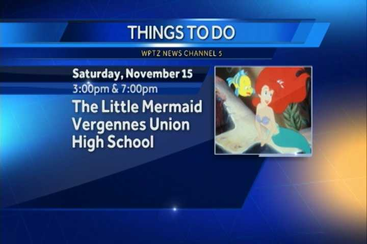 "The Vergennes Union High School's music department is putting on ""The Little Mermaid."" There will be showings at 3 p.m. and 7 p.m."