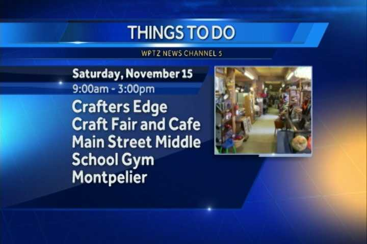 The Crafters Edge Craft Fair and Café goes from 9 a.m. to 3 p.m. in the Main Street Middle School gym in Montpelier. Crafters Edge is a business run by the eighth graders of Main Street middle School.