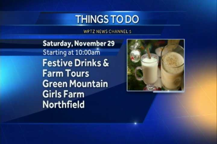 Festive Drinks and Farm Tours start at 10 a.m. at Green Mountain Girls Farm in Northfield. Foodies can sip beverages made with local fruits and veggies and learn about the inner workings of farm life.