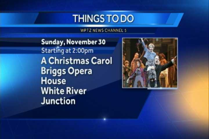 "Northern Stages adaptation of Charles Dicken's classic ""A Christmas Carol"" begins at 2 p.m. at the Briggs Opera House in White River Junction."
