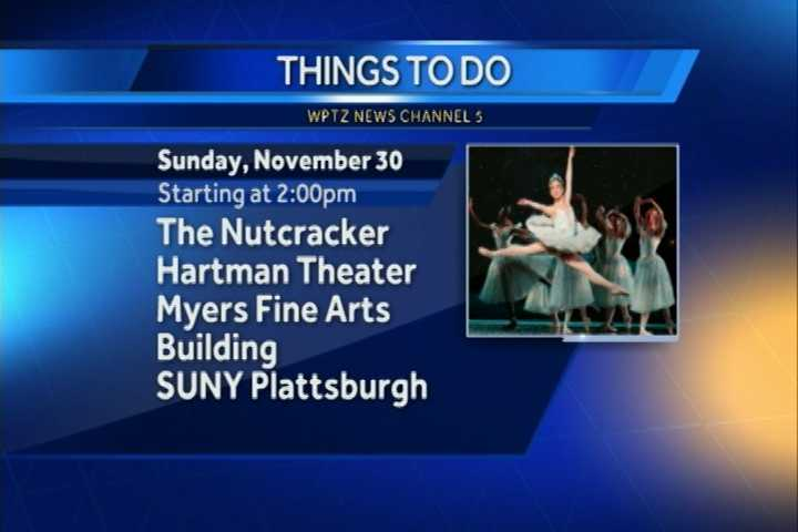 "SUNY Plattsburgh presents ""The Nutcracker"" at 2 p.m. at the Hartman Theater in the Myers Fine Arts Building."