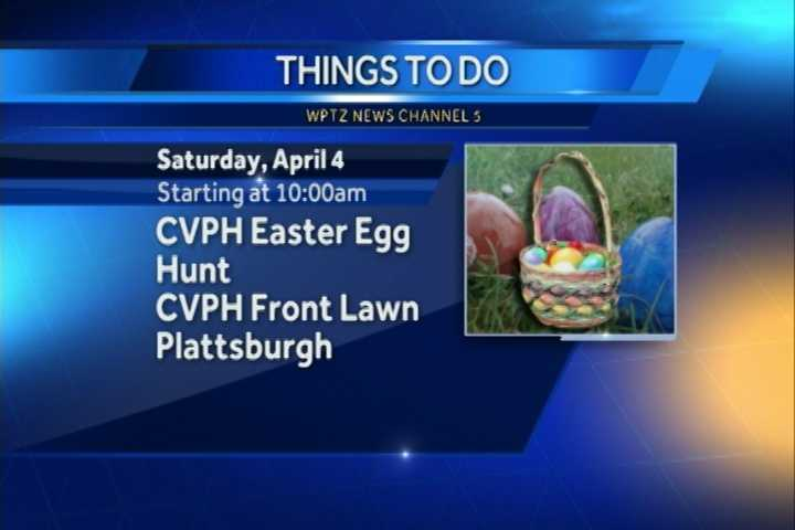 And what would Easter weekend be without the annual CVPH Easter Egg Hunt? It begins at 10 a.m. on the front lawn of CVPH. There, you'll find 12,000 eggs stuffed with chocolates. Make sure your little egg hunters bring their own baskets!