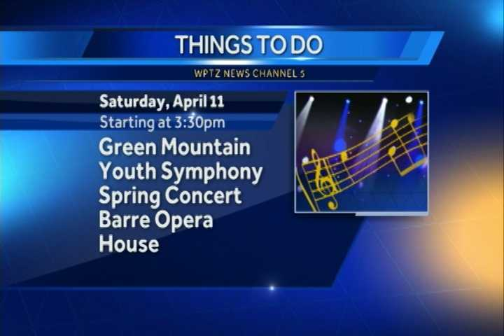 Ring in spring with the Green Mountain Youth Symphony. The symphony performance, showcasing young musicians from Vermont and New Hampshire in three orchestras, begins at 3 p.m. at the Barre Opera House.