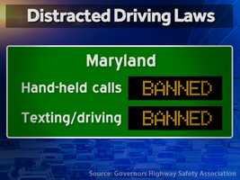 Maryland: Hand-held calls are illegal and texting while driving is illegal.