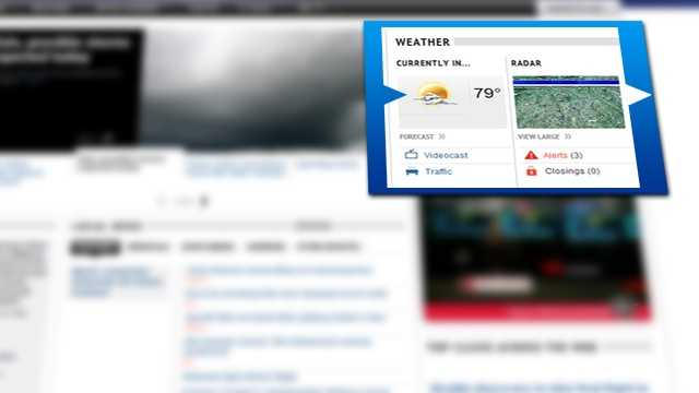 Get a quick glance at weather right on the home page. It's right up top on the home page, showing you the live current conditions, an HD Doppler radar snapshot, and links to the most popular weather content. You can also monitor severe weather alerts and school closings as they come in right from the Newsroom.