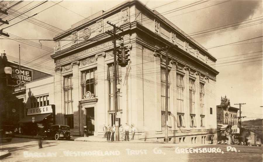 The Barclay Westmoreland Trust Company, across from today's courhouse, was built in 1928.