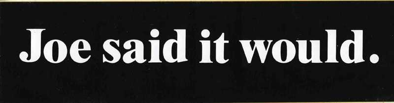 The phrase that appeared all over Western Pennsylvania from bumper stickers to pins that was associated with WTAE-TV Legend Joe DeNardo...