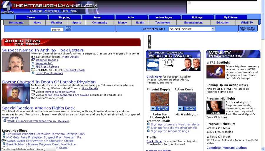 "This website.In 1992, Pittsburgh had no news sites. Today, our local media are all online. WTAE launched ThePittsburghChannel.com in late 1999. Here's a screengrab from the ""Wayback Machine"" at www.archive.org."