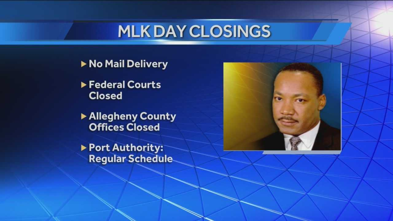 Today is Dr. Martin Luther King Jr Day and a number of closings are in effect as well as remembrance events.