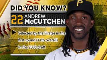 Selected by the Pirates in the first round (11th overall) in the 2005 draft