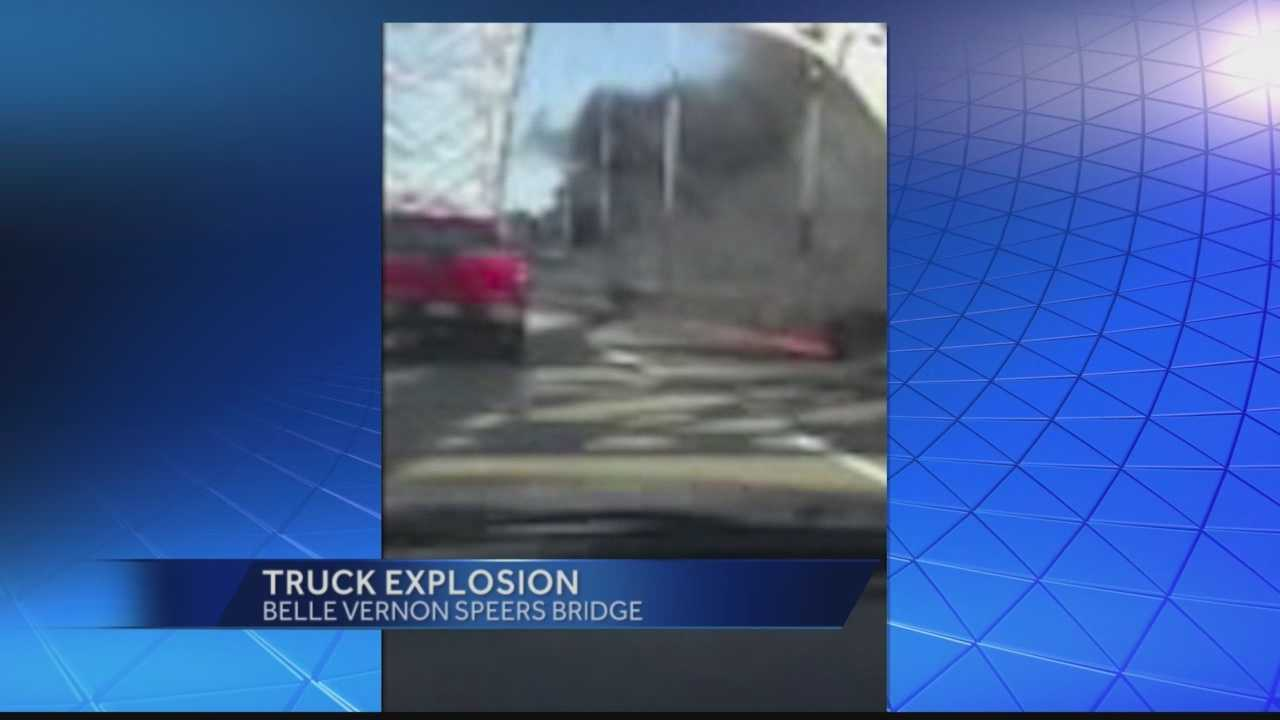 Truck explodes on Speers/Belle Vernon Bridge