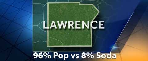 According to PopvsSoda.com survey, Lawrence County is 96% Pop vs 8% Soda