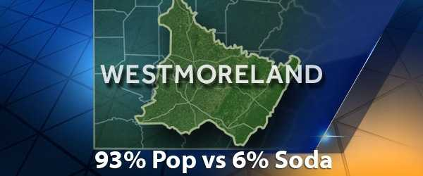 According to PopvsSoda.com survey, Westmoreland County is 93% Pop vs 6% Soda