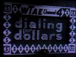 """Dialing for Dollars"" aired weekdays at 10:30 a.m. on WTAE. The program consisted of a daytime movie and chances for viewers at home to win cash."