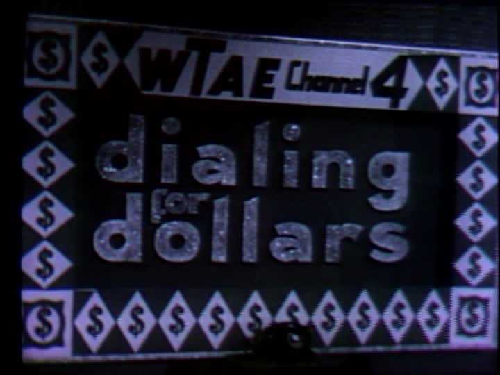 """""""Dialing for Dollars"""" aired weekdays at 10:30 a.m. on WTAE. The program consisted of a daytime movie and chances for viewers at home to win cash."""