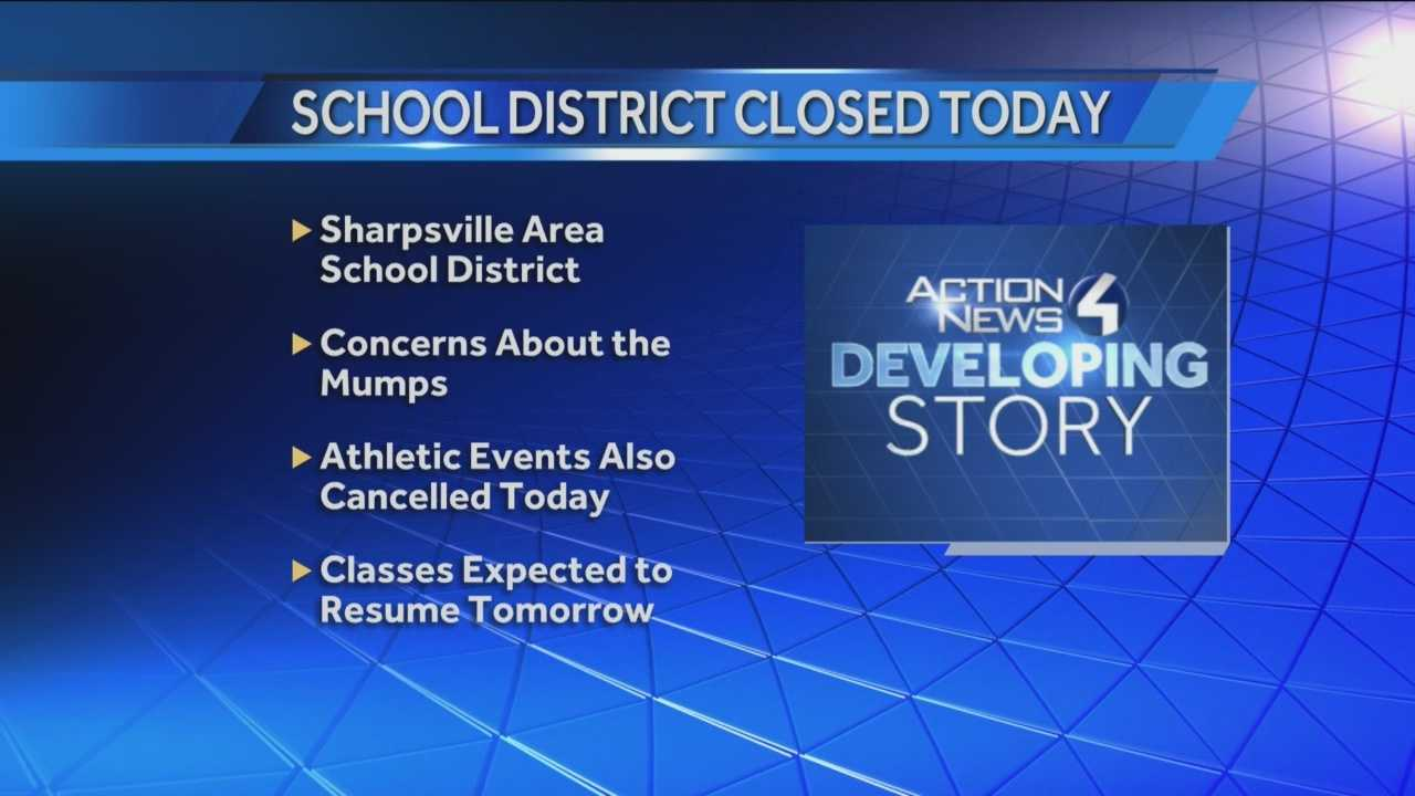 Pittsburgh's Action News 4's Michelle Wright has the latest on the Sharpsville Area School Distrcit which stay closed today due to concerns over the mumps.