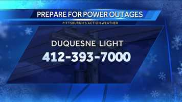 If you experience a power outage during the snow storm, here is the number to call Duquesne Light to report it.