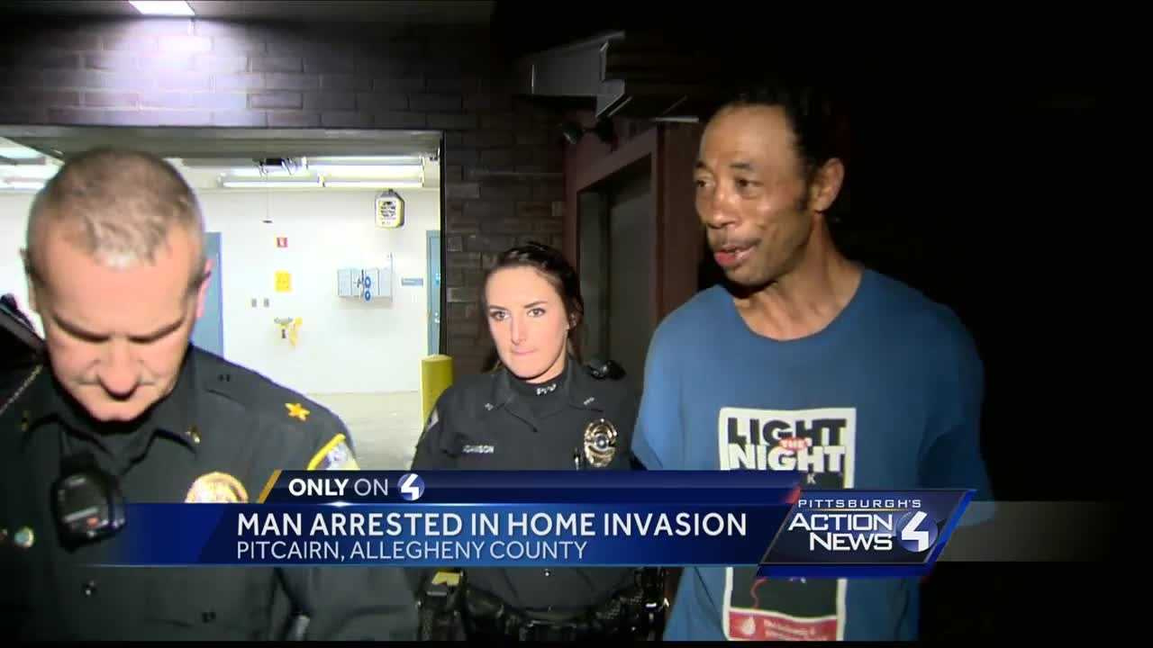 Pitcairn have arrested a man in connection with a home invasion that occurred Friday night.