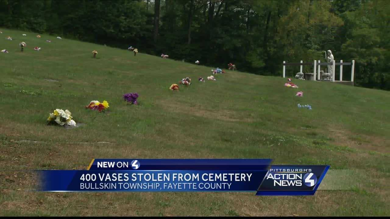 State police are investigating after 400 vases were stolen from a Fayette County cemetery.