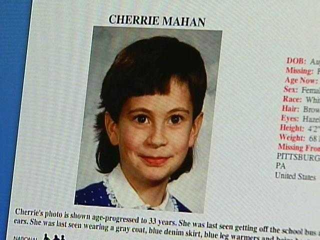 Cherrie Mahan was 8 when she went missing from Pittsburgh on Feb. 22, 1985. Her case is classified as a non-family abduction.She was last seen getting off a school bus about 100 yards from her home. A bright blue 1976 Dodge van with a mural of a mountain and a skier may be involved in her disappearance.