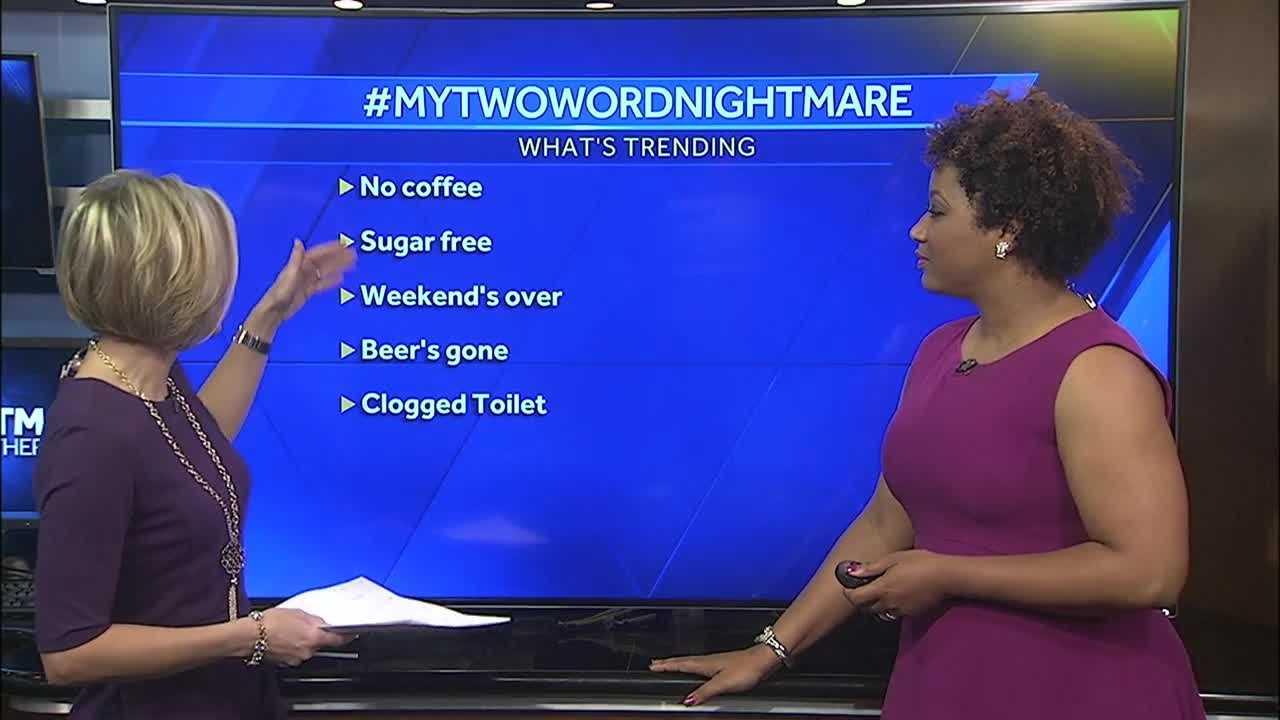 #My2WordNightmare was trending on Monday