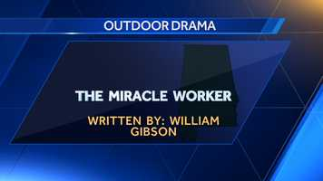 """The Miracle Worker"" was named Alabama's outdoor drama in 1991."