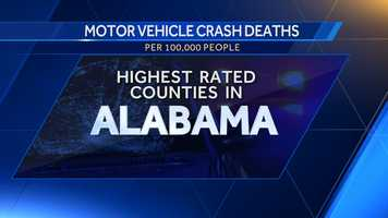 These are the highest rated counties in Alabama for motor vehicle crash deaths per 100,000 people according to DataUSA.