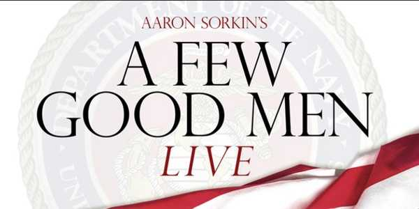 """A Few Good Men Live: Coming Soon. If you can handle the truth, get ready for a groundbreaking LIVE broadcast of Aaron Sorkin's electrifying original Broadway play that became the legendary Oscar-nominated film starring Jack Nicholson and Tom Cruise. Executive Producers Craig Zadan and Neil Meron team up with Executive Producer Aaron Sorkin (""""The Social Network,"""" """"The West Wing""""), who will adapt his own work for this unique television production about military lawyers who uncover a conspiracy at the highest level - while defending their clients accused of murder."""