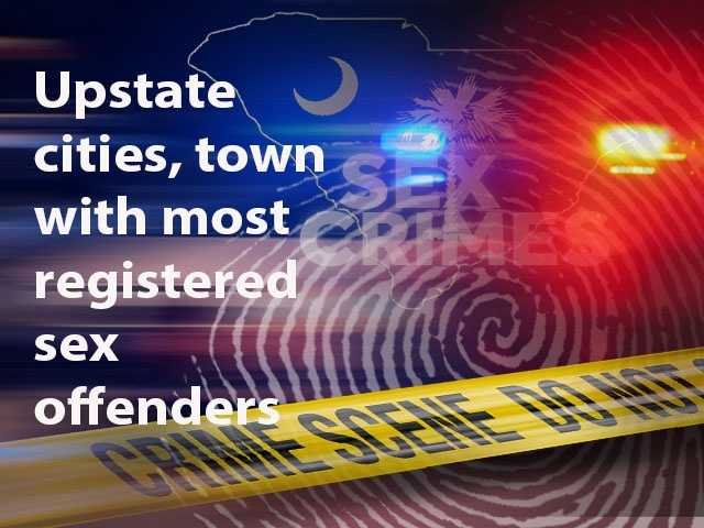 Click through to find the cities and town in the Upstate with the most sex offenders. Cities and towns with 15 or more registered sex offenders are included. Information from the South Carolina Sex Offender Registry.