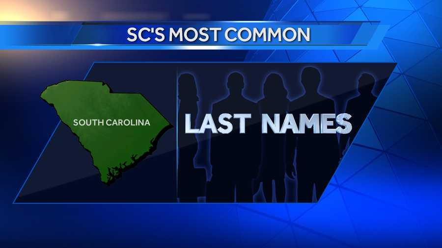 To see the most common last names in SC, click HERE