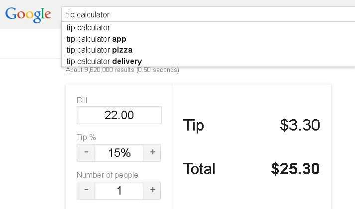 "Not sure how much to tip your server at lunch?  For that and pretty much any other tip, just type ""tip calculator"" into Google search."