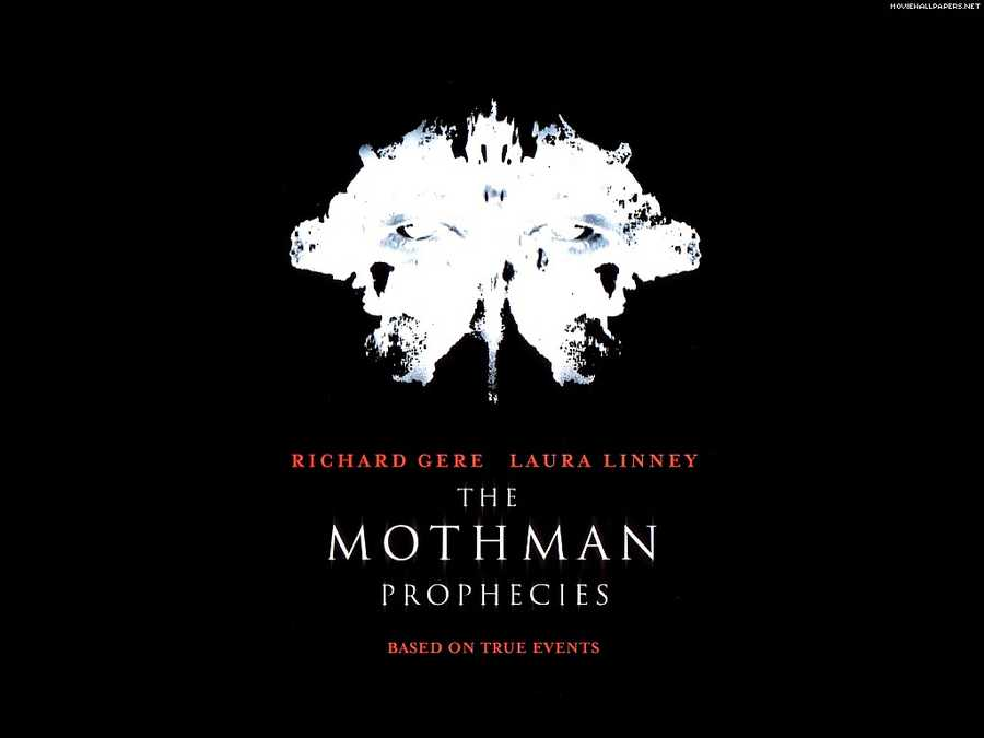 "The ""Mothman Prophecies"" in 2002 starred Richard Gere as a reporter investigating reports of a mysterious creature."