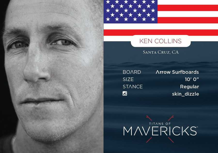 "Ken ""Skindog"" Collins -- Whether it's tow-surfing or paddling, Collins tends to stand out on the most fearsome days at Mavericks. He pioneered the Northern California tow-in movement in the late 1990s and was part of a semifinal in the 2000 contest that will go down with the most memorable heats in surfing history. Among the elite at Mavericks, Ken Collins has served as a pillar of that very foundation. Serving as a center piece of the history and future of big wave surfing at Mavericks, Ken Collins is a strong contender for the event."