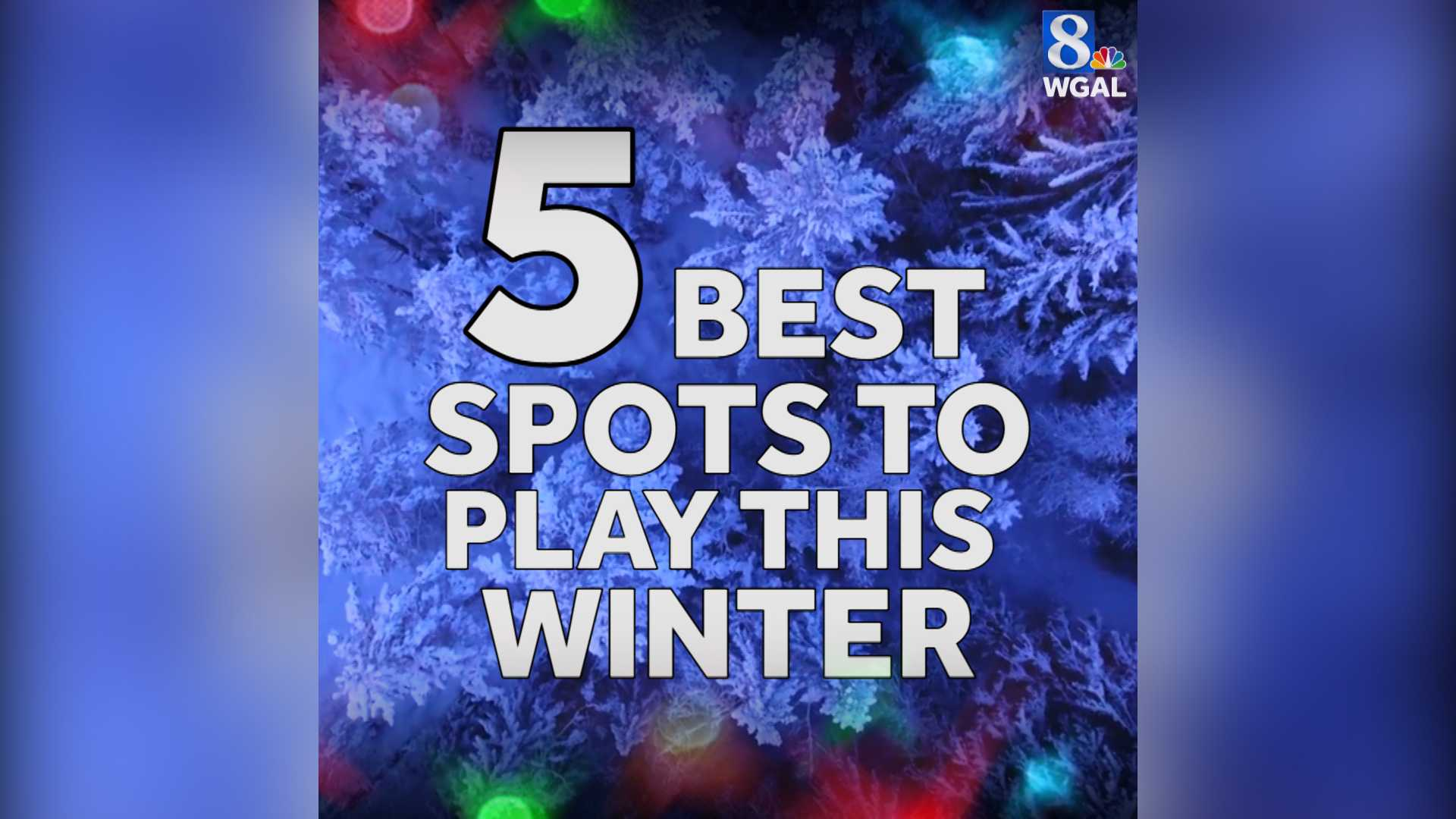 5 Best Spots to Play this Winter