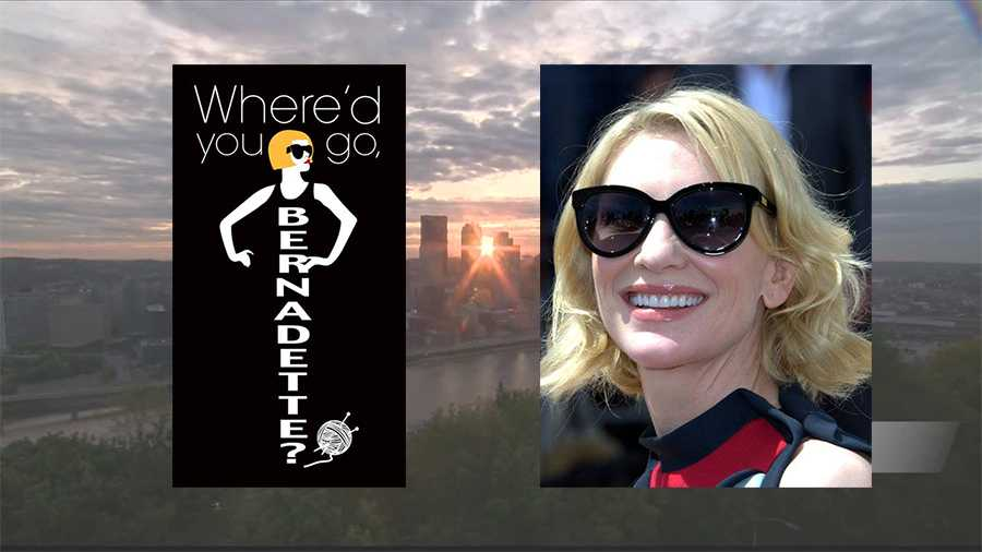 "Cate Blanchett will star in the movie ""Where'd You Go, Bernadette"" in Pittsburgh."