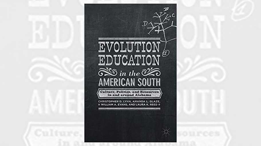 Evolution Education in the American South: Culture, Politics, and Resources in Alabama