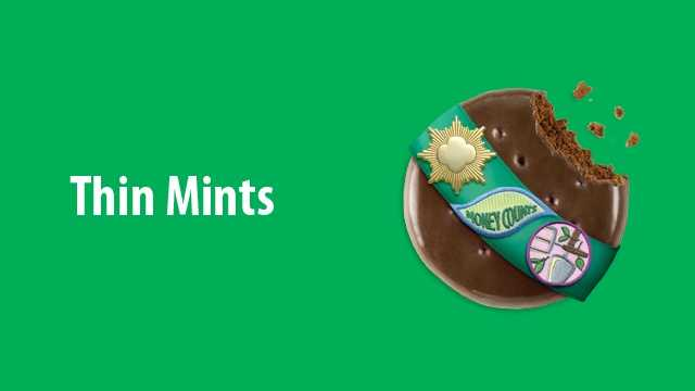 Thin Mints® - mint-flavored cookies with a delicious chocolaty coating.