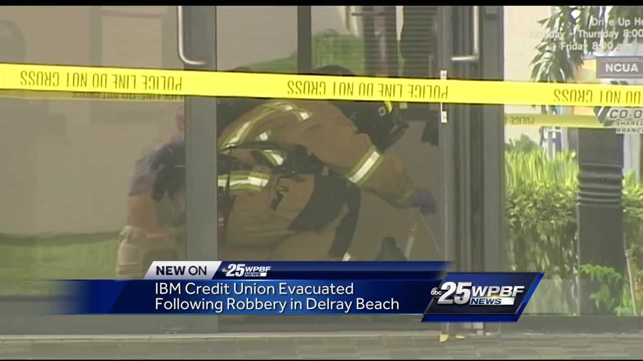 IBM Credit Union evacuated following robbery in Delray Beach